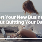 Start Your New Business Without Quitting Your Day Job