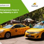 Major challenges new age entrepreneurs faces in the ride-hailing industry in 2019? –Solutions to overcome them