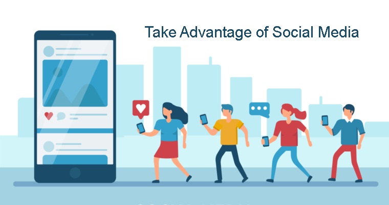 Take Advantage of Social Media