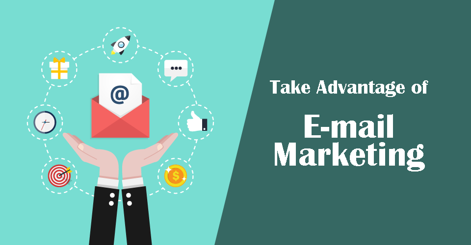 Take Advantage of E-mail Marketing